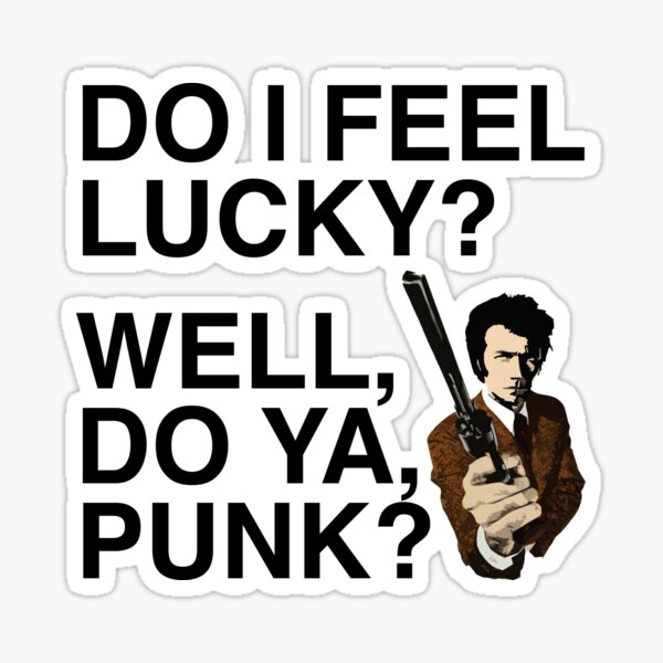 Do I feel lucky? Well, do ya, Punk? | Dirty Harry | Movie Quote Sticker
