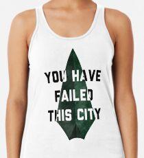 you have failed this city - Arrow Racerback Tank Top