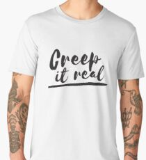 Creep It Real Men's Premium T-Shirt