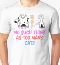 No Such Thing As Too Many Cats T-Shirt