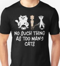 Funny Kittens No Such Thing As Too Many Cats T-Shirt
