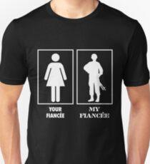 Your Fiancee, My Fiancee - Military T-Shirt