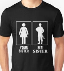 Your Sister, My Sister - Military Unisex T-Shirt
