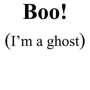 Boo! (I'm a ghost) by locokimo