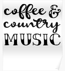 Coffee And Country Music Poster
