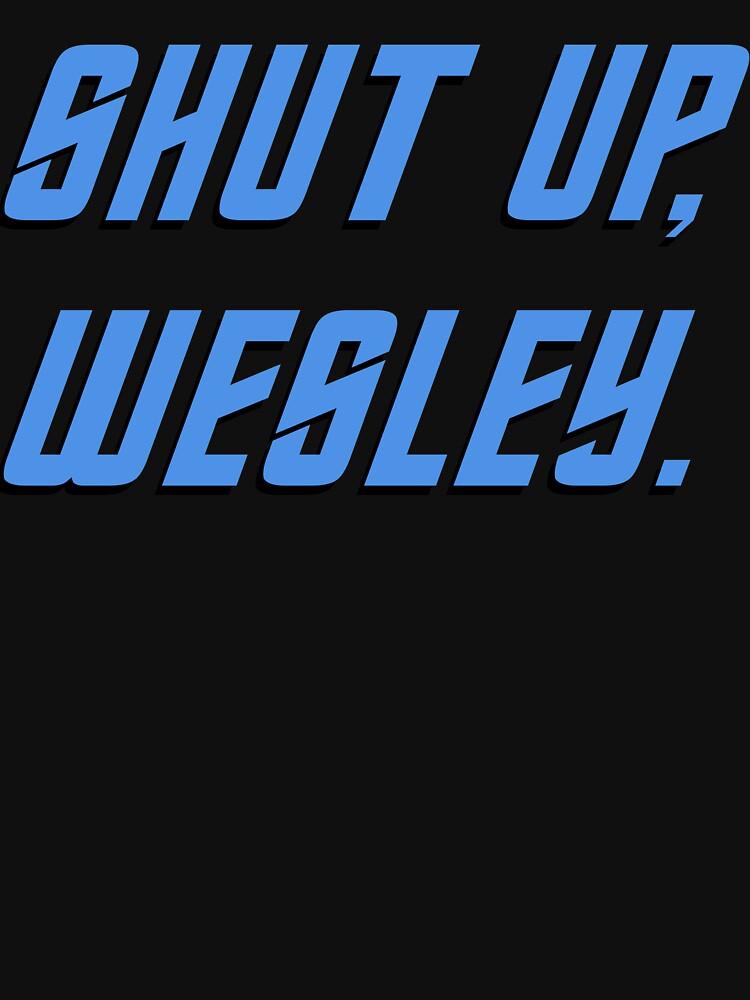 Shut up, Wesley. by Destinauts