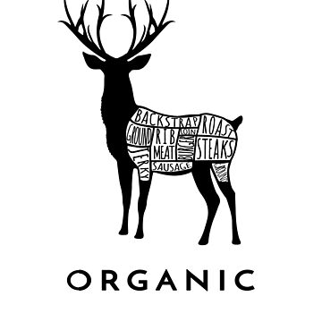 Hunting Deer is Organic Cuts of Meat for Hunters by tdkenterprises