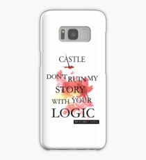 "Castle ""Don't Ruin My Story With Your Logic"" Samsung Galaxy Case/Skin"