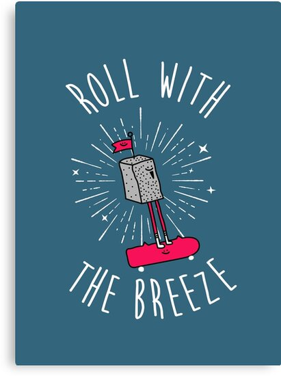 Roll with the breeze by Porky Roebuck