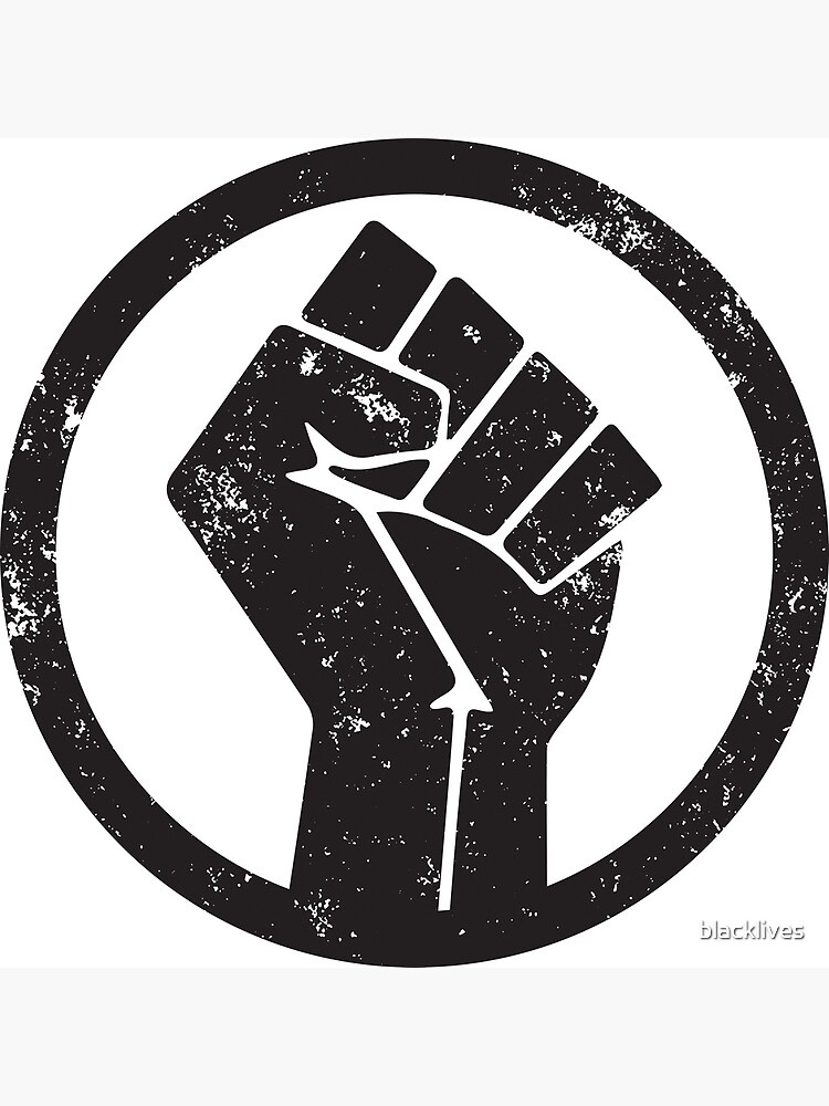 BLACK POWER RAISED FIST by blacklives