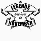 Legends are born in November (Birthday Present / Birthday Gift / Black) by MrFaulbaum