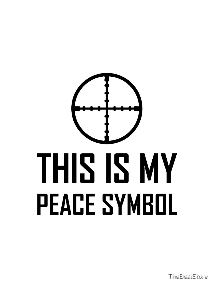 Gun Site My Peace Symbol Graphic T Shirt By Thebeststore Redbubble