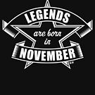 Legends are born in November (Birthday Present / Birthday Gift / White) by MrFaulbaum