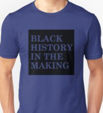 BLACK HISTORY IN THE MAKING- Black clear  T-Shirt