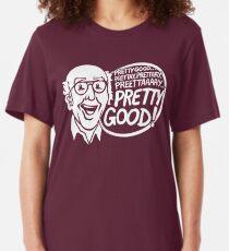 Pretty Good! Slim Fit T-Shirt