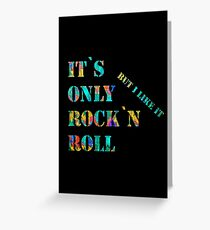 It´s only rock n roll Greeting Card