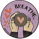 Breathe. by beachxpizza
