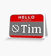 Hello My Name is Tim | Hello Internet Greeting Card