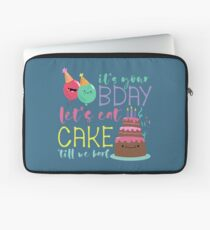 Its Your Birthday Lets Eat Cake Till We Barf Laptop Sleeve