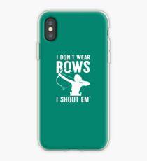 I Don't Wear Bows I Shoot Em (white) iPhone Case