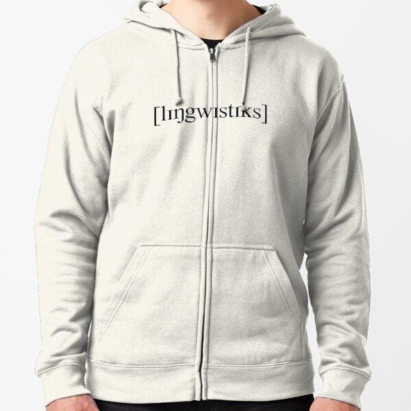[lɪŋgwɪstɪks] (Linguistics)   Black Zipped Hoodie