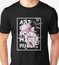 art is love made public Unisex T-Shirt
