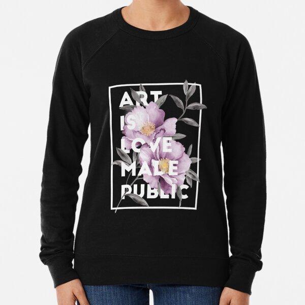 art is love made public Lightweight Sweatshirt