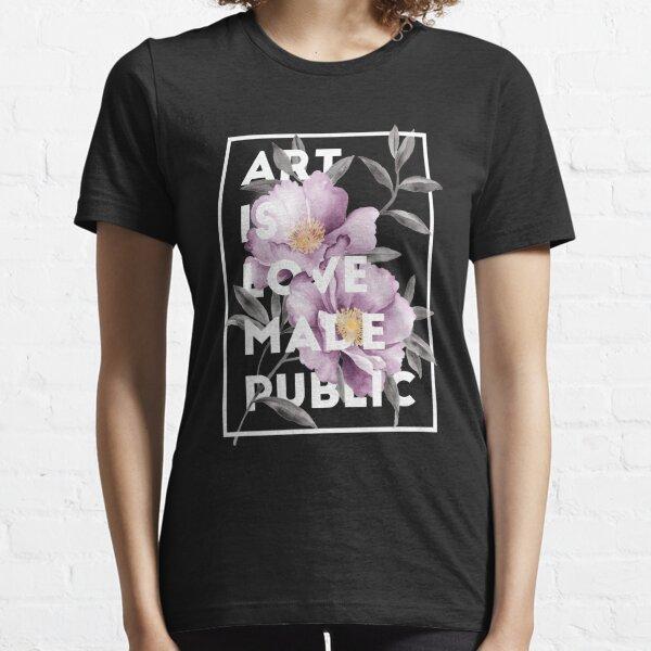 l'art est l'amour rendu public T-shirt essentiel