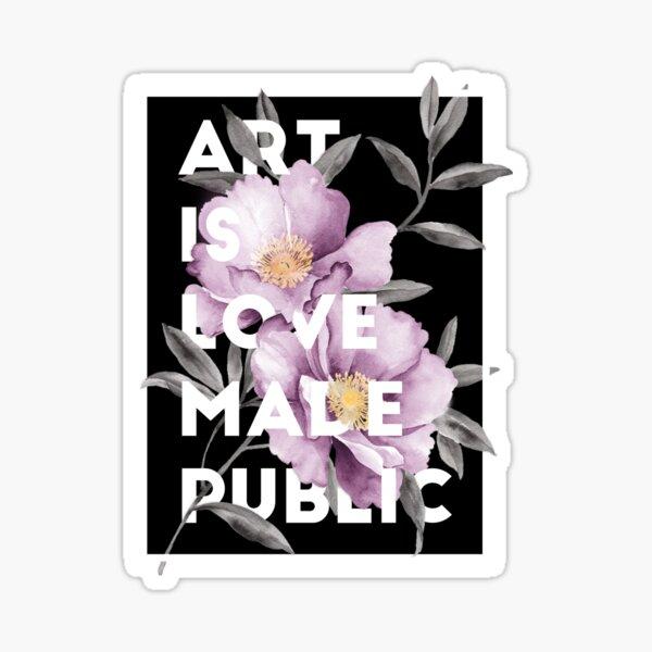 art is love made public Sticker