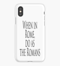 ROME, Italy, Italian, When in Rome, do as the Romans. Proverb iPhone Case/Skin