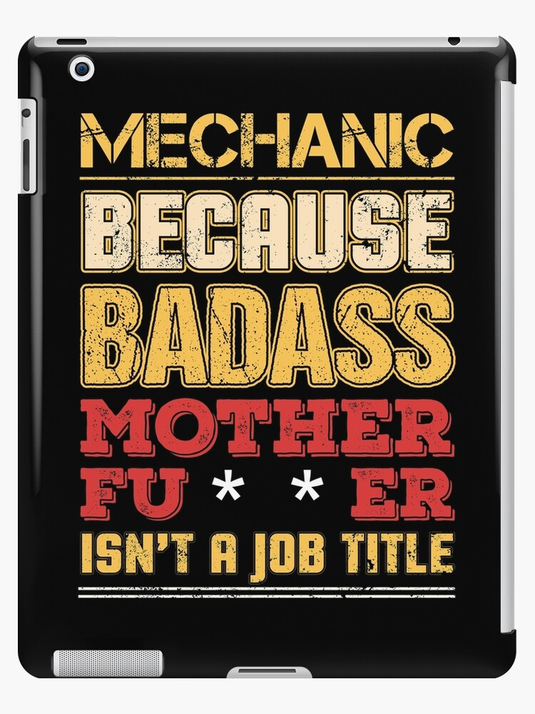 Mechanic Job Title Badass Funny Humor Cool Work Related Ipad Caseskin By Sid3walkart2