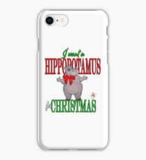 I want a Hippopotamus for Christmas iPhone Case/Skin