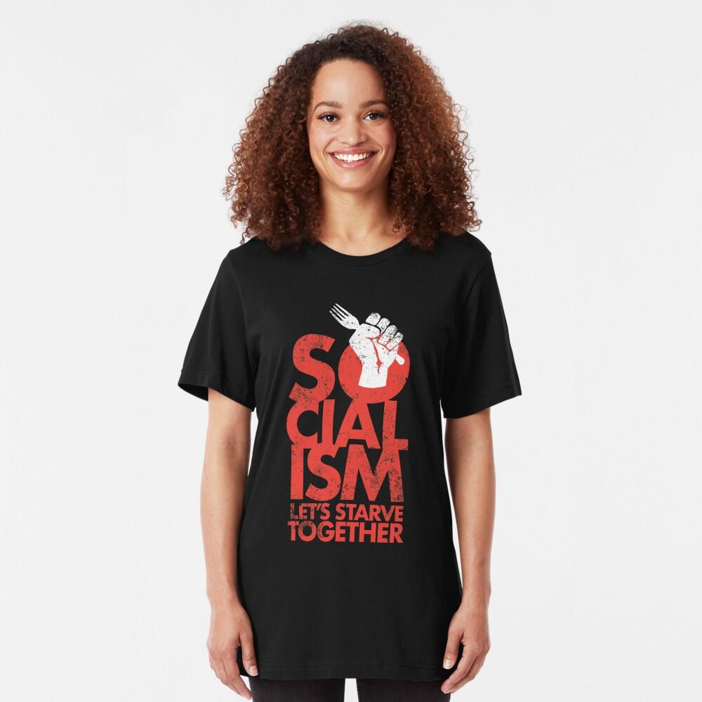 Socialism - Let's Starve Together Sarcastic Funny Merchandise Slim Fit T-Shirt