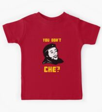 You Don't Che? Kids Tee