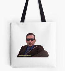 Michael Scott - Es ist Britney Bitch Tote Bag