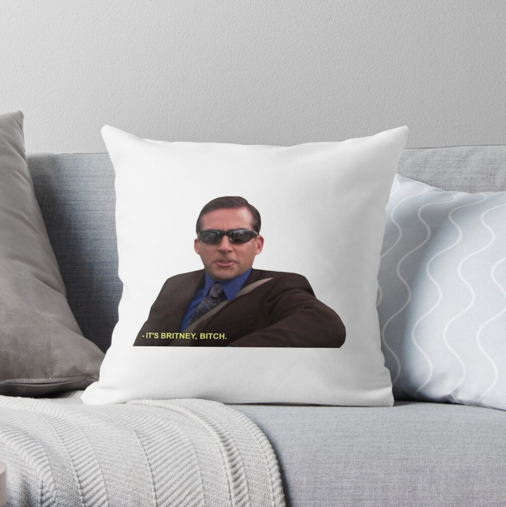 Michael Scott - It's Britney Bitch  Throw Pillow