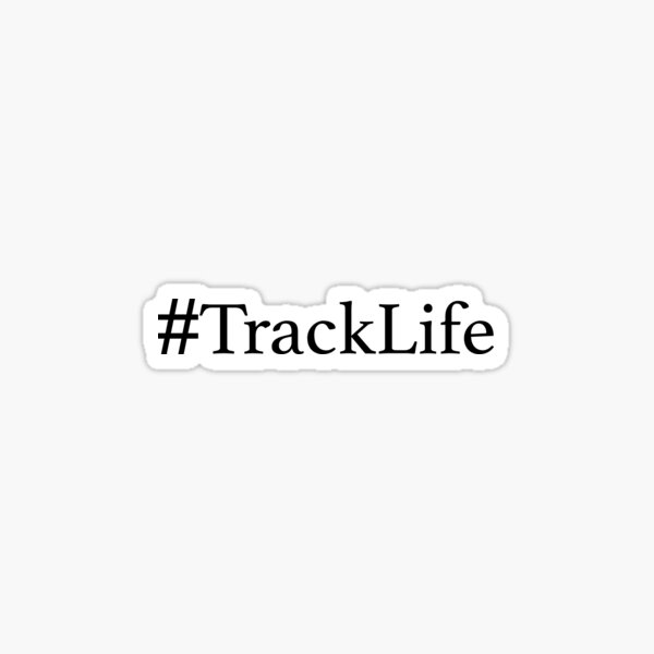 #TrackLife Sticker