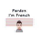 « pardon je suis français » par MarcelleClo