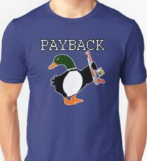 Payback Duck Unisex T-Shirt