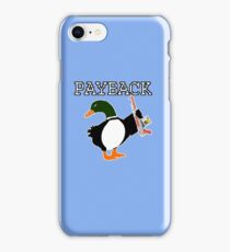 Payback Duck iPhone Case/Skin
