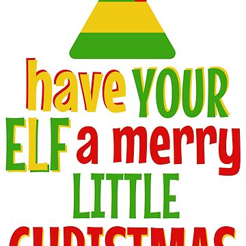 Have Your ELF a Merry Little Christmas by snitts