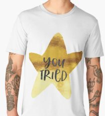 You Tried Gold Star Men's Premium T-Shirt