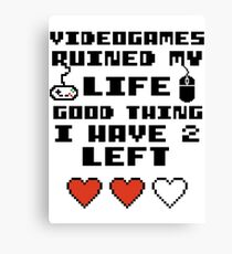Videogames ruined my life v2 Canvas Print