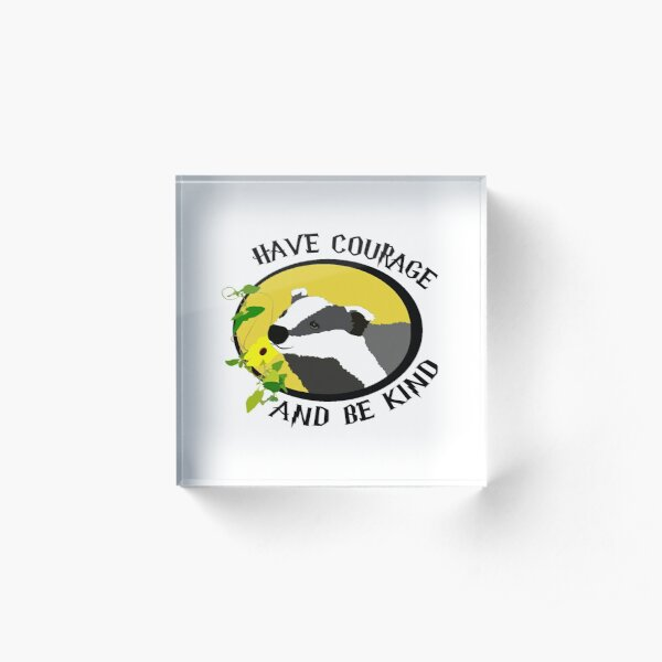 Have Courage And Be Kind (badger with flowers) Acrylic Block