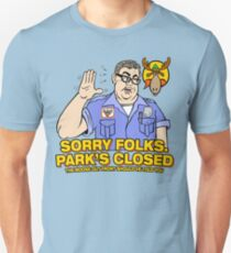 Sorry Folks. Park's Closed Unisex T-Shirt