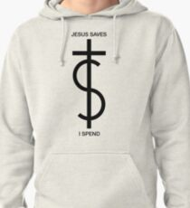 Jesus saves. I spend. (Basic Black) Pullover Hoodie