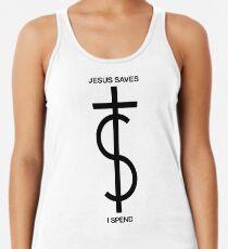 Jesus saves. I spend. (Basic Black) Racerback Tank Top