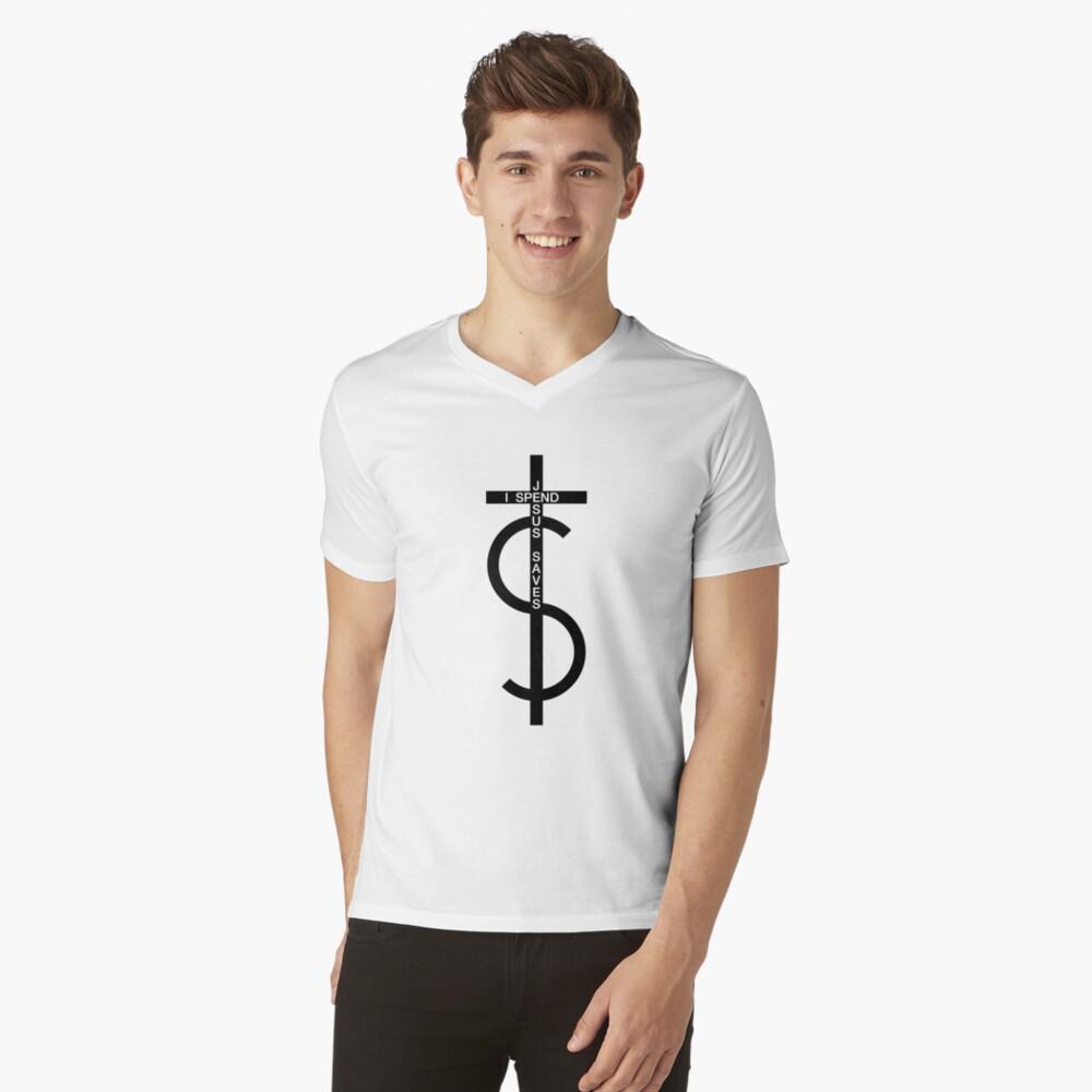 Jesus saves. I spend. (Black) V-Neck T-Shirt