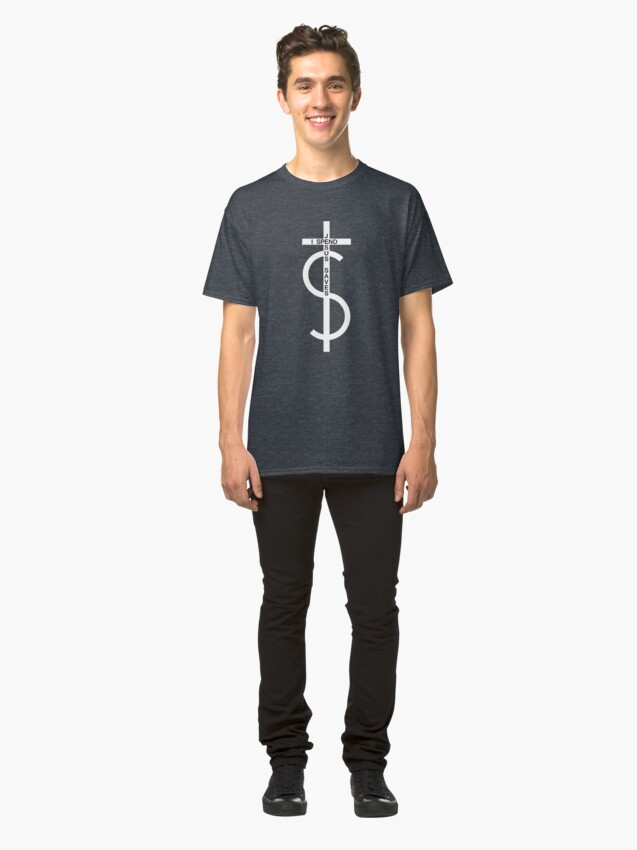Alternate view of Jesus saves. I spend. (White) Classic T-Shirt