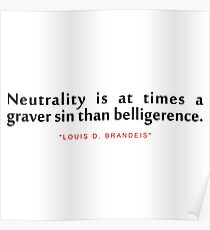 """Neutrality is at...""""Louis D. Brandeis"""" Inspirational Quote Poster"""